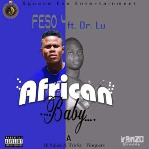 Feso Feat  Dr  Lu -African Baby- [Prod  DJ Square & Tricky